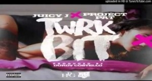 Video: Project Pat Feat. Juicy J - Twerk Bit